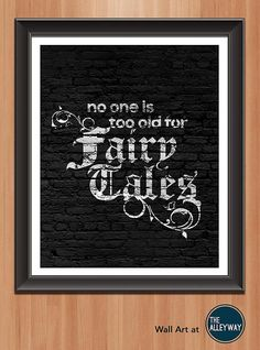 No One is Too Old for Fairytales Black and by AlleywayMarketplace, $5.00