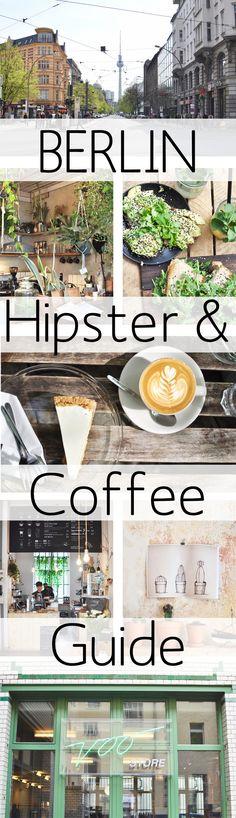 Die besten Tipps für hippe Cafés, Läden und Märkte in Berlin.
