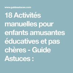 18 Activités manuelles pour enfants amusantes éducatives et pas chères - Guide Astuces :