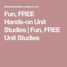 Fun, FREE Hands-on Unit Studies | Fun, FREE Unit Studies