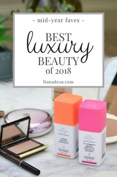 TOP 6 Best Luxury Products of the first half of 2018 // lianadesu.com #luxury #beauty #makeup