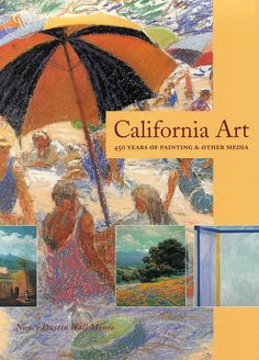 California Art, 450 Years of Painting & Other Media