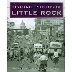 Historic Photos of Little Rock #littlecabin