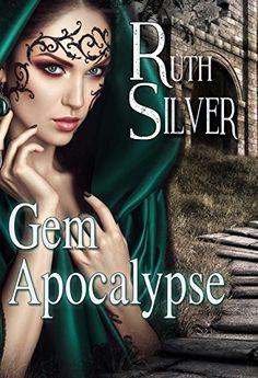 Gem Apocalypse by Ruth Silver https://www.amazon.com/dp/B01H60ZVG4/ref=cm_sw_r_pi_dp_w6tBxbF13S7EE