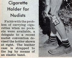 Cigarette Holder for Nudists (Jan, This was a total revolution. You really don't want to know where they held their cigarettes before this was invented larapita loretos cigarette estancloretos nudist holder bizarre Vintage Humor, Funny Vintage Ads, Funny Ads, Weird Vintage, Vintage Stuff, Vintage Ladies, Hilarious, Old Advertisements, Retro Advertising