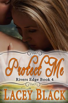 Protect Me Rivers Edge Book 4 By Lacey Black Genre: Contemporary Romance Nate Stevens loves three things: Work, Family, Women. In that order. Victoria James, Sarah Robinson, Lacey Black, It Aint Me, Stupid Love, Black Authors, Friends With Benefits, Black Cover, One Night Stands