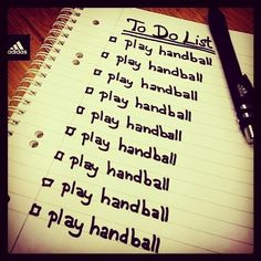 To do list - Handball Handball Players, Just A Game, Perfect Game, Sport Motivation, My Passion, Funny Tshirts, First Love, My Life, Inspirational Quotes