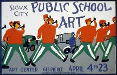Public school art, Sioux City Art Center / made by WPA Federal Art Project, Iowa.  Poster for exhibition of public school art at the Sioux City Art Center, showing a marching band.  Date on verso: Apr 12 1939.