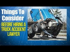 Truck Accident Lawyer, Things To Consider Before Hiring Truck Accident Lawyer Car Accident Lawyer, Accident Attorney, Personal Injury Lawyer, Brain Injury, Trucks, Heart Failure, Dallas, Smoking, Signs
