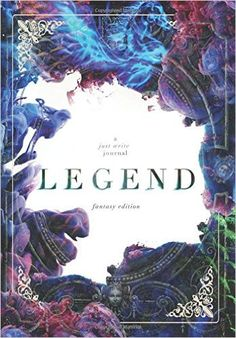 Legend: Fantasy Edition (Just Write Journals) (Volume 3): Regina Wamba: 9781530357239: Amazon.com: Books