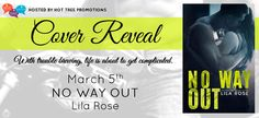 Cover Reveal: No Way Out by @AuthorLilaRose #Excerpt  Series: Hawks MC Series, Book 4  http://twinsistersrockinreviews.blogspot.com/2015/03/cover-reveal-no-way-out-by-lila-rose.html