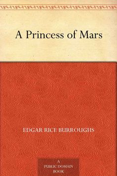 A Princess of Mars, Edgar Rice Burroughs  7/10