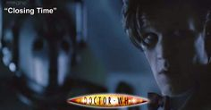 Doctor Who Online: Doctor Who 223: Closing Time