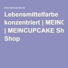 Lebensmittelfarbe konzentriert  MEINCUPCAKE Shop