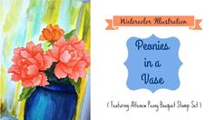 Watercolor Illustration: Peonies in a vase