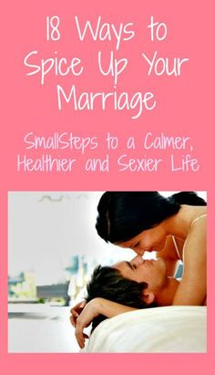 Spice Up Your Marriage - here are 18 simple ideas for adding a bit of fun and excitement to your marriage. Try one this week! Marriage tips | Marriage advice | Married life | Sex life