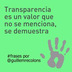 """""""Transparencia"""" es un valor que no se menciona, se demuestra. #frases por Guillem Recolons"""