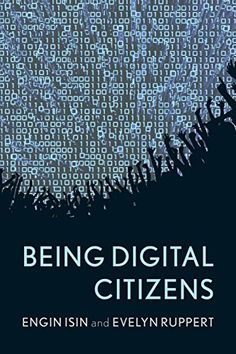Being Digital Citizens by Engin Isin http://www.amazon.com/dp/1783480556/ref=cm_sw_r_pi_dp_L702ub0ZWM0F0