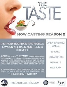 Now Casting Season 2 of ABC's The Taste! Looking for great HOME COOKS and PRO CHEFS! If anyone is interested, e-mail me at KelseyAlayneCasting@gmail.com