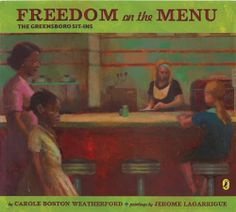 Freedom on the Menu: The Greensboro Sit-Ins. There were signs all throughout town telling eight-year-old Connie where she could and could not go. But when Connie sees four young men take a stand for equal rights at a Woolworth's lunch counter in Greensboro, North Carolina, she realizes that things may soon change.