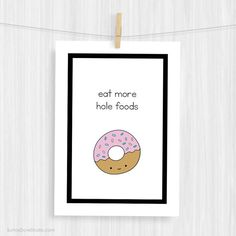 Funny Art Print Cute Donut Illustration Fun Food Pun Kitchen Typography Quote…