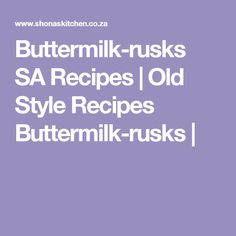 Buttermilk-rusks SA Recipes | Old Style Recipes Buttermilk-rusks | Buttermilk Rusks, Pork Fillet, South African Recipes, Pork Recipes, Bakery, Healthy Eating, Style, Pork Tenderloins, Bakery Shops