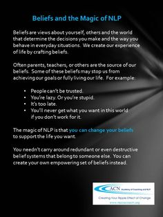 NLP & Coaching. Yes, you CAN change your beliefs to support the life you choose.