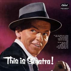 Frank Sinatra This Is Sinatra! on LP Throughout his 60-year career, Ol' Blue…