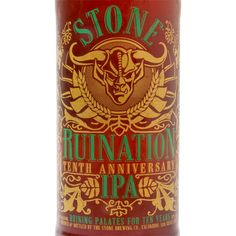 Stone Ruination IPA 10th Anni - I want to drink this!!