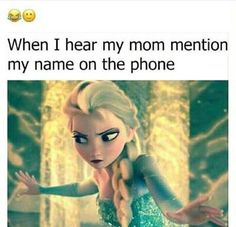 Humor - School Funny - School Funny meme - - My reaction when I hear my mom mention my name on the phone. The post Humor appeared first on Gag Dad. Funny School Memes, Crazy Funny Memes, Funny Relatable Memes, Wtf Funny, Funny Facts, Funny Jokes, Hilarious, College Memes, College Quotes