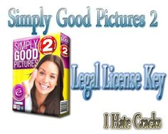 Get Simply Good Pictures 2 Full Version With Legal License Key - I Hate Cracks | I Hate Cracks