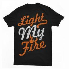 Light My Fire Tee shirt design