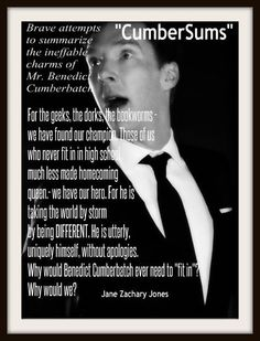 ^ YEAH, what they said!  Don't have to be like everyone else to be classy... Benedict Cumberbatch is definitely special!