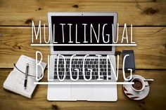 The Multilingual Blogging Dilemma