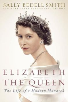 Elizabeth the Queen: The Life of a Modern Monarch  http://www.goodreads.com/book/show/12722468-elizabeth-the-queen