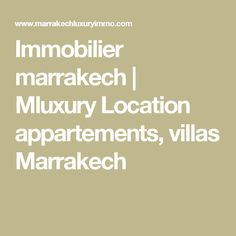 Immobilier marrakech | Mluxury Location appartements, villas Marrakech