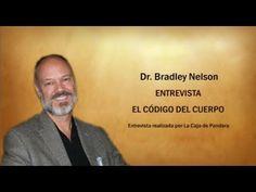 ▶ El código del Cuerpo - DR. BRADLEY NELSON, Entrevista - YouTube