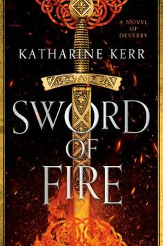 "Read ""Sword of Fire"" by Katharine Kerr available from Rakuten Kobo. This first novel of an epic fantasy trilogy reintroduces readers to the beloved and bestselling world of Deverry, blendi. Kindle, Sci Fi News, Common People, The Revenant, First Novel, High Fantasy, Fiction Books, Free Ebooks, Sword"