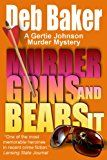 Free Kindle Book -   Murder Grins and Bears It: Yooper Mystery #2 (A Gertie Johnson Murder Mystery)