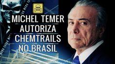 MICHEL TEMER AUTORIZA CHEMTRAILS NO BRASIL - NÃO É MAIS TEORIA