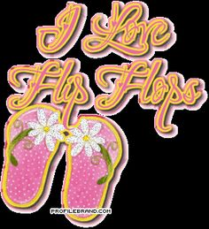 Google Image Result for http://www.profilebrand.com/graphics/category/new-summer/3255_i-love-flip-flops.GIF