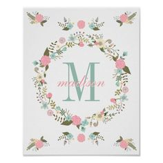 Shop Nursery wall art print Monogram nursery poster created by MercedesP. Personalize it with photos & text or purchase as is! Art Floral, Floral Quotes, Nursery Monogram, Create Your Own Poster, Nursery Wall Art, Boho Nursery, Nursery Prints, Nursery Decor, Room Decor