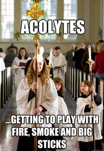 Acolytes -  One who assists in the celebration (i.e., carrying candles, holding the Pope's staff miter, etc.).