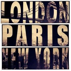 London, Paris, New York