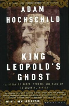 King Leopold's Ghost: A Story of Greed, Terror, and Heroism in Colonial Africa by Adam Hochschild, http://www.amazon.com/dp/0618001905/ref=cm_sw_r_pi_dp_LOM7pb0RWDM2Q