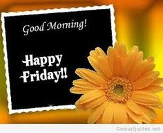 Good Morning Happy Friday Sunflower friday happy friday tgif good morning friday quotes good morning quotes friday quote happy friday quotes good morning friday quotes about friday beautiful friday quotes friday quotes for family and friends Good Morning Friday Images, Good Morning Happy Friday, Good Morning Good Night, Good Morning Wishes, Good Morning Quotes, Happy Sunday, Gd Morning, Night Quotes, Morning Board
