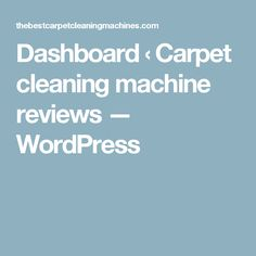 Dashboard ‹ Carpet cleaning machine reviews — WordPress