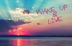 wake up and live - Google Search New Day, Wake Up, Google Search, Live, Brand New Day