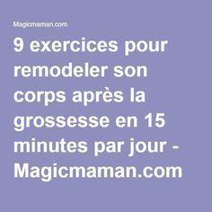 9 exercices pour remodeler son corps après la grossesse en 15 minutes par jour - Magicmaman.com