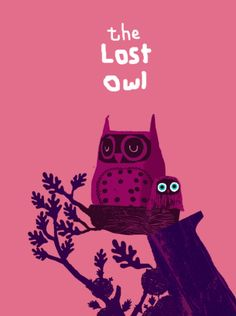 The Lost Owl by Chris Haughton pink purple Chris Haughton, Owl Always Love You, Owl Art, Children's Book Illustration, Book Illustrations, Painting & Drawing, Character Design, Sketches, Drawings
